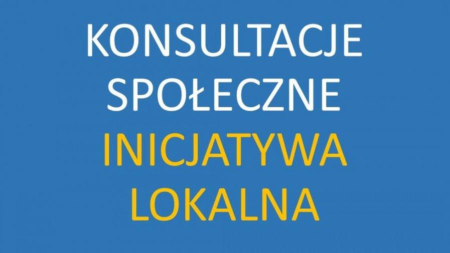 Konsultacje projektu uchwały w sprawie inicjatywy lokalnej